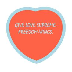 Kat's Switchphrase for March 13, 2014: GIVE-LOVE-SUPREME-FREEDOM-WINGS. (Be in the creative flow, accept and reside with all that is, defuse and release pressure, tension and stress and bring back peace of mind, increase sudden abundance.) I am presenting this inside a FREEDOM HEART Energy Circle. More on Switchwords at aboutsw.blueiris.org and on Energy Circles at ec.blueiris.org