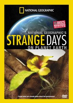 """Strange Days on Planet Earth - 2005 -- """"Around the globe, scientists are racing to solve a series of mysteries. They suspect we have entered a time of global change swifter than any human being has ever witnessed. Where are we headed? Can we alter this course of events? Hosted by Edward Norton."""""""