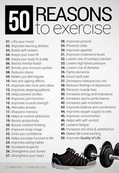 50 great reasons to exercise!   For more fitness information check out...  http://www.insearch4success.com/high-protein-low-carb-snacks/
