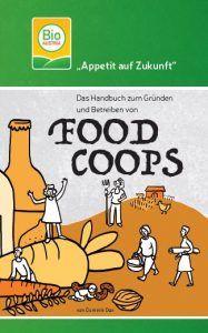 Handbuch --- Download unter http://www.bio-austria.at/konsumentinnen-produzentinnen-initiativen/