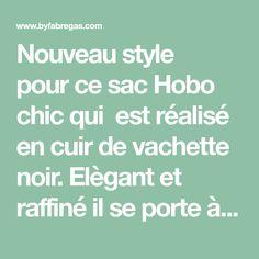 365392b8d61c Nouveau style pour ce sac Hobo chic qui est réalisé en cuir de vachette  noir.