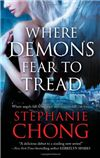 Author: StephanieChong    Publisher: Mira Books    Tags: Paranormal Romance, Demons, Angels      A NIGHT OWL REVIEWS BOOK REVIEW   Reviewed by: Melinda    Angels and Archdemons don't get along but in Stephanie Chongs latest, Where Demons Fear to Tread, everything cha