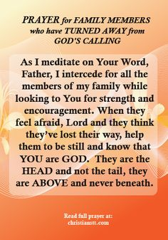 Prayer for Family Members Who have Turned Away from God's Calling http://christianstt.com/prayer-family-members-turned-away-gods-calling/?utm_campaign=coscheduleutm_source=pinterestutm_medium=Christians%20Trinidad-Tobago%20(DAILY%20PRAYER)utm_content=Prayer%20for%20Family%20Members%20Who%20have%20Turned%20Away%20from%20God's%20Calling