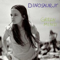 Dinosaur Jr - Green Mind
