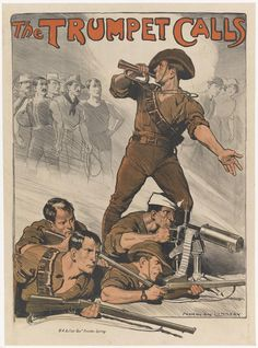 Large World War I Australian recruitment poster, titled 'The Trumpet Calls', featuring an iconic image by artist Norman Lindsay. Lindsay pictures a soldier in khaki with a bugle to his mouth, looking urgently over his right shoulder. Four soldiers lie beneath him, each aiming a firearm. One has a bandaged head. Behind the bugler appear shadowy figures of civilians, including a stockman, surfer, labourer in leather jerkin, and well-dressed middle-class couple.