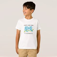 ADHD DNA - It's Genetic - Just like T-Shirt - kids kid child gift idea diy personalize design
