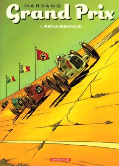 Mark Marvano - Grand Prix - published by Dargaud 2010 - Carolin Vintage Advertisements, Vintage Ads, Vintage Posters, Grand Prix, Car Posters, Poster S, Audi, Porsche, Course Automobile