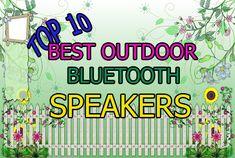Top 10 Best Outdoor Bluetooth Speakers 2018 – Buyer's Guide Best Outdoor Bluetooth Speakers, Best Speakers, Outdoor Activities, Top, Crop Shirt, Field Day Activities, Shirts