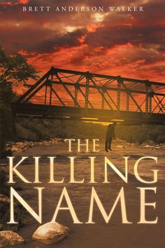 The Killing Name by Page Publishing author Brett Anderson Walker