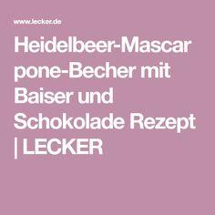 Heidelbeer-Mascarpone-Becher mit Baiser und Schokolade Rezept | LECKER