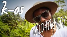 """k-os """"WiLD4TheNight (EgoLand)"""""""