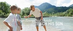 5 Things Every #Dad Should Teach His Son #Chevrolet #Family