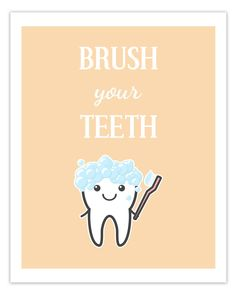 Cute printable for your child's bathroom that is a fun reminder to brush your teeth.