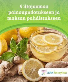 5 iltajuomaa painonpudotukseen ja maksan #puhdistukseen Nämä juomat #puhdistavat kehoa sekä auttavat #painonpudotuksessa. #Laihduttaminen