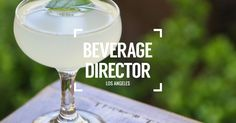 Beverage Director: Where to Drink in Los Angeles Right Now