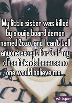 Whether you believe in the power of Ouija or not, these confessions are SCARY. Based on anonymous Whisper posts.