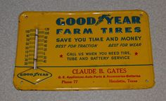 """Goodyear Tires Antique Thermometer (Old Vintage Farm Tire Advertising Sign, Henrietta Texas, """"Save You Time & Money, Best for Traction, Best for Wear"""")"""