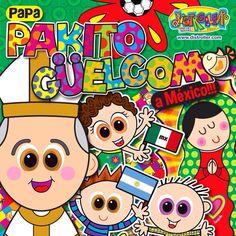 Bienvenido seas Papa Pakito a Tierra Azteca !!!