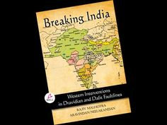 The Systematic 'Breaking INDIA' - An Analysis by Rajiv Malhotra
