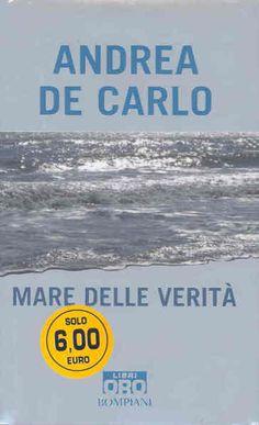 Mare delle verità - Andrea De Carlo - Libri - InMondadori