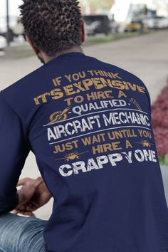 Better Hiring A Good Aircraft Mechanic? - Mechanic Gift - Design available on Tee Shirt Hoodie Tank Mug Sticker Long Sleeve . Mechanic Gifts, Mechanic Humor, Geek Gadgets, Tee Shirts, Tees, Mechanical Engineering, Aircraft, Things To Think About, Sticker