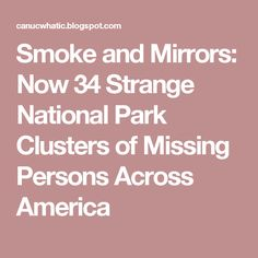 19 Best Missing 411 images | Mystery, Missing persons, National parks