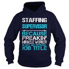 STAFFING SUPERVISOR Because FREAKIN Miracle Worker Isn
