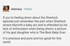 Sherlock showing Mycroft a pic of Rosie xD (The Six Thatchers) Sherlock Show, Sherlock Holmes, High Functioning Sociopath, Angry Child, Daughter Of God, Feeling Down, Johnlock, Baker Street