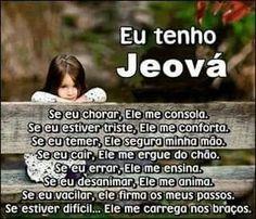 Eu tenho Jeová,  e você?