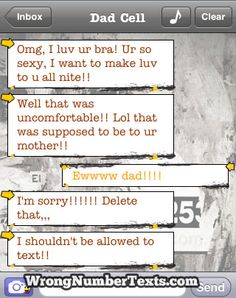 Wrong number texts- omg this is so awful I had tears in my eyes.