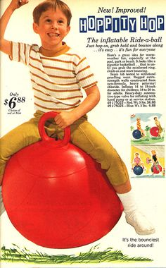 In the United States, the first mass-marketed hopping ball (a version of an earlier European toy) was the Hoppity Hop, released by the Sun company around 1968.