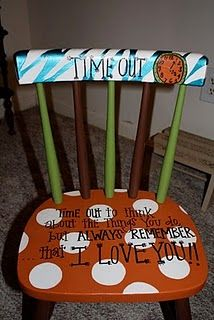 "Love it!  Just had to post this from ""Angie's Laughing Place""....a Time Out chair that says ""Time out to thing about the things your do and ALWAYS REMEMBER that I LOVE YOU!""  NICE!"