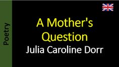 A Mother's Question - Julia Caroline Dorr
