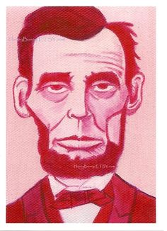lesson idea:  monochromatic president portrait  PINK LINCOLN ART Print. 8x10 Print of an Original Oil on Canvas Painting. Whimsical Artwork of Allie Kelley. $16.00, via Etsy.