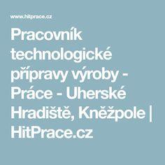 Pracovník technologické přípravy výroby - Práce - Uherské Hradiště, Kněžpole | HitPrace.cz Boarding Pass