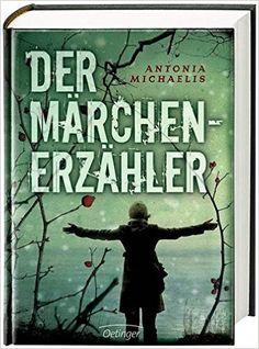 Der Märchenerzähler: Amazon.de: Antonia Michaelis, Kathrin Schüler: Bücher