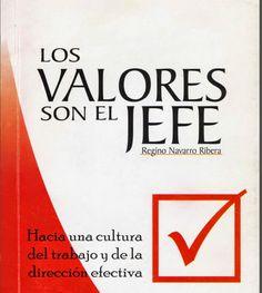 Los Valores son el Jefe - Regino Navarro Ribera - PDF - Español  http://helpbookhn.blogspot.com/2015/03/los-valores-son-el-jefe-regino-navarro.html