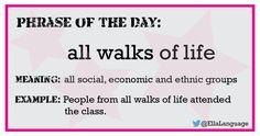 phrase of the day: all walks of life #ELT #ESL #English #vocabulary