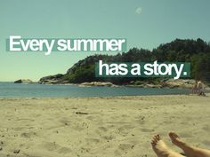 Summer... This is so true! Summers have so many good memories and cool things always happen!