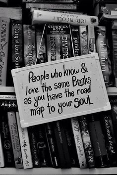 """•.¸¸.  """"People who know and love the same books as you have the road map to your soul.""""  ★❤★"""
