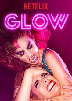 """GLOW (2017)     In 1980s LA, a crew of misfits reinvent themselves as the Gorgeous Ladies of Wrestling. A comedy by the team behind """"Orange Is the New Black."""""""