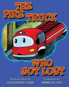 The Fire Truck Who Got Lost: New children's book by first-time author on the Autistic Spectrum