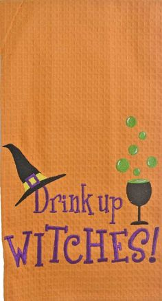This fun and sassy towel is great for entertaining and for the fall season. Towel says drink up witches!