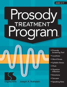 Prosody Treatment Program Ages: Improving receptive and expressive fundamental prosodic skills means your student will communicate emotions and attitudes, mark the most important parts of his messages, indicate a . Speech Language Pathology, Speech And Language, Word Stress, Developmental Delays, Apraxia, Speech Therapy Activities, Continuing Education, Social Skills, Therapy Ideas