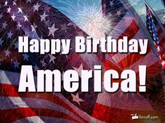 Happy Birthday America!  #HappyIndependenceDay #HappyBirthdayAmerica