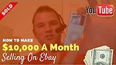 How To Make $10,000 Per Month Selling On Ebay With
