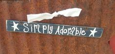 Simply Adorable Mini Sign by thecountryshed on Etsy, $4.50
