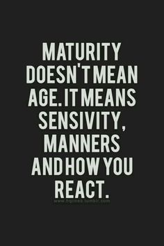 36 Best Maturity Responsibility Duty Images Maturity Quote Life