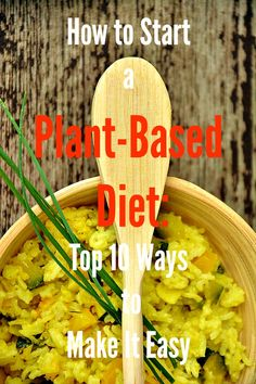 How to Start a Plant-based Diet: Top 10 Ways to Make It Easy