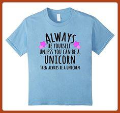 Kids Always be Yourself Unicorn T-shirt Unicorn Spirit Animal Tee 6 Baby Blue - Fantasy sci fi shirts (*Partner-Link)